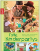 Tolle Kinderpartys